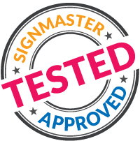 Tested - Signmaster Approved