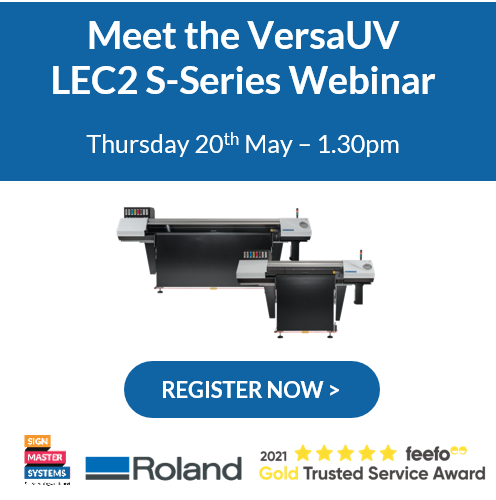 Meet the VersaUV LEC2 S-Series at our LIVE Webinar